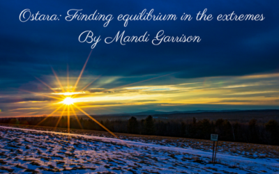 Ostara: Finding equilibrium in the extremes By Mandi Garrison