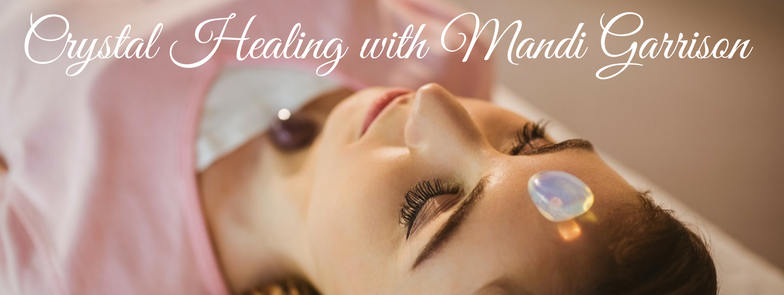 Crystal Healing with Mandi Garrison